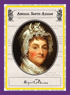 "Abigail Adams ""Votes for Women"""