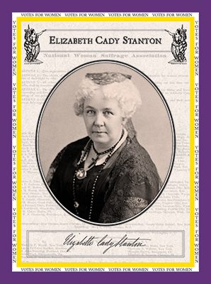 "Elizabeth Cady Stanton ""Votes for Women"""