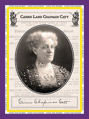 "Carrie Chapman Catt ""Votes for Women"""